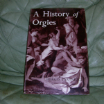 A  History of Orgies by BURGO PARTRIDGE hardback book